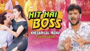 Hit Hai Boss New Khesari Lal Yadav Holi song hindi lyrics