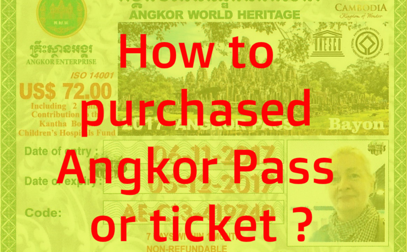 How to purchased Angkor Pass or ticket ?
