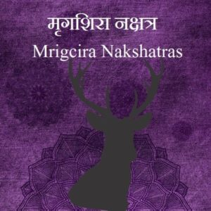 Mrigcira Nakshatras male female characteristics name