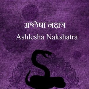 Ashlesha Nakshatra male female characteristics name