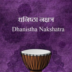 Dhanishta Nakshatra male female characteristics name