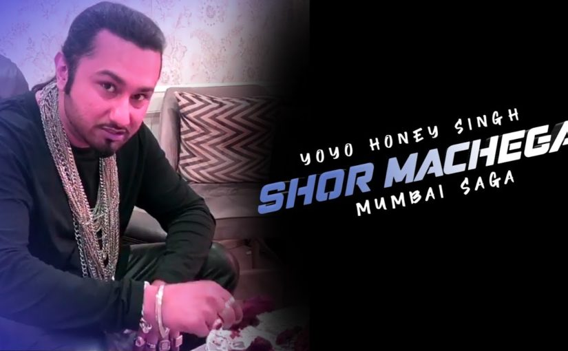 Shor-Machega-Yo-Yo-Honey-Singh-lyrics-in-hindi