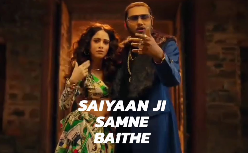 Saiyaan ji samne baithe – lyrics in hindi – Yo Yo Honey Singh and Neha Kakkar